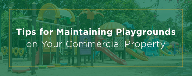 Tips for Maintaining Playgrounds on Your Commercial Property