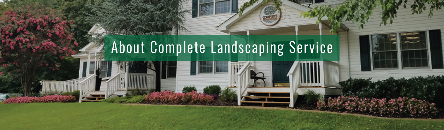 About Complete Landscaping Service- Serving Maryland, Virginia and DC