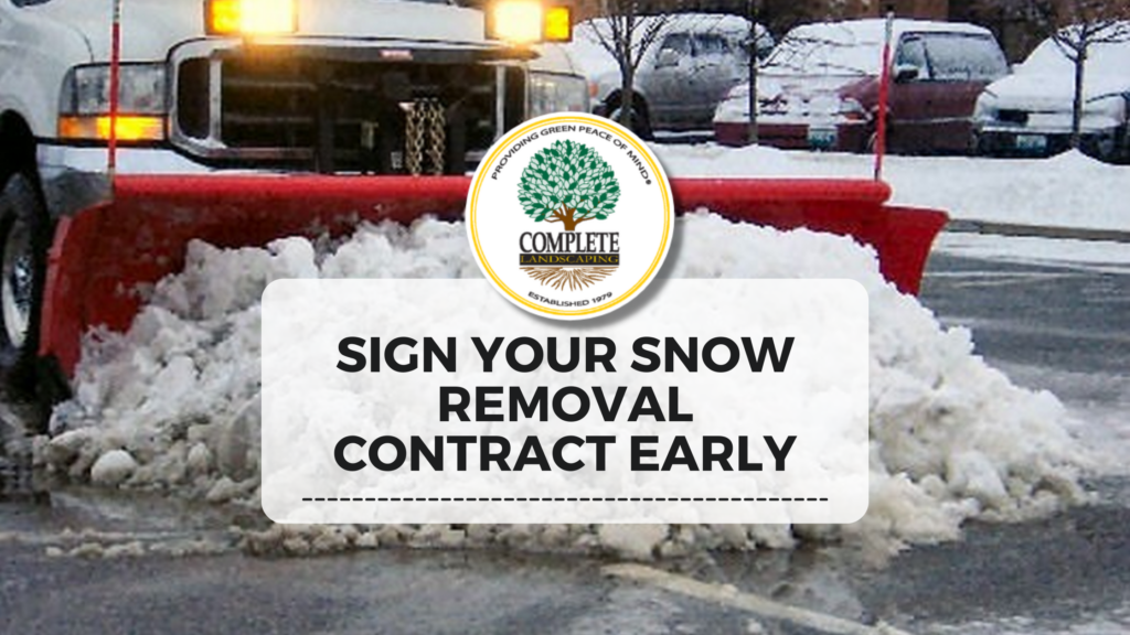 Sign your commercial snow removal contract early.